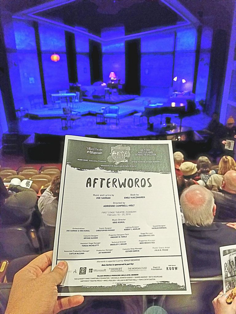 "Watched the developing beta series rock musical ""Afterwords."" Incredible voices. Wish it wasn't too early to buy the soundtrack. First 5 mins was a little confusing though. Very promising contender for the Village Theatre mainstage next year."
