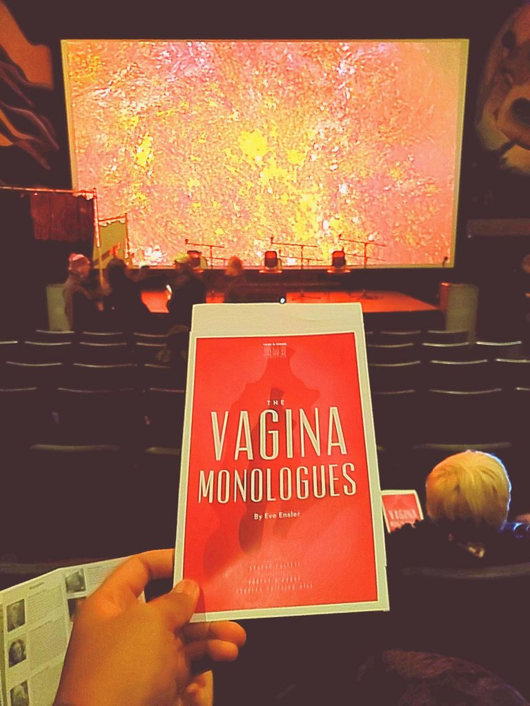 Afternoon matinee of The Vagina Monologues. Surprised how similar it was to the hilarious MADtv spoof. Disappointed that 1/3 of the monologues used notecards. But very vivacious vivid verse and verbiage.